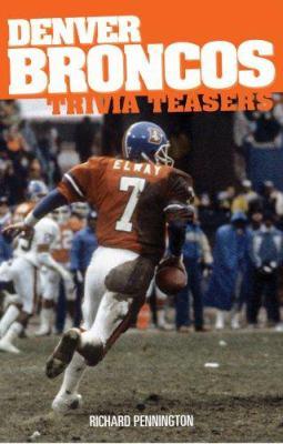 Denver Broncos Trivia Teasers 9781931599924