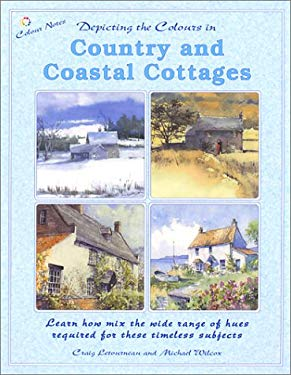 Depicting the Colours in Country and Coastal Cottages 9781931780124
