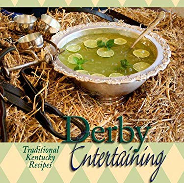 Derby Entertaining: Traditional Kentucky Recipes 9781934898017