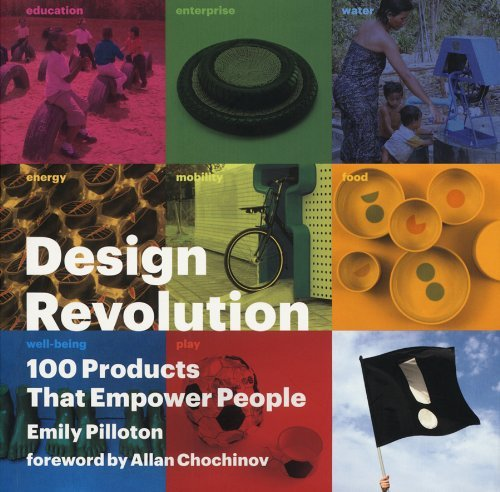Design Revolution: 100 Products That Empower People 9781933045955