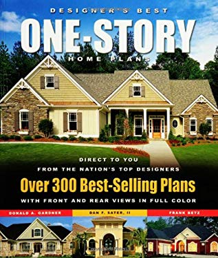 Designer's Best One-Story Home Plans: Over 300 Best-Selling Plans 9781932553147