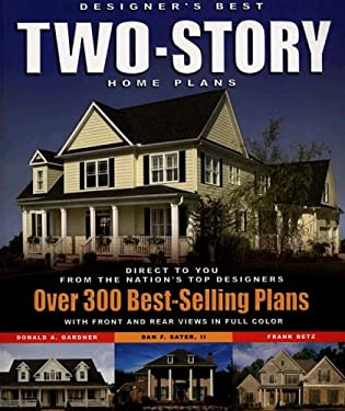 Designer's Best Two-Story Home Plans: Over 300 Best-Selling Plans 9781932553154