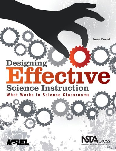 Designing Effective Science Instruction: What Works in Science Classrooms 9781935155065