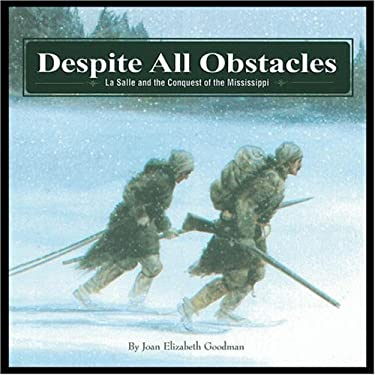 Despite All Obstacles: La Salle and the Conquest of the Mississippi 9781931414012