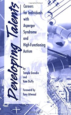 Developing Talents: Careers for Individuals with Asperger Syndrome and High-Functioning Autism 9781931282567