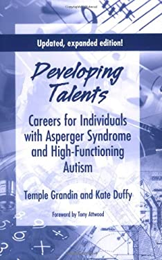 Developing Talents: Careers for Individuals with Asperger Syndrome and High-Functioning Autism 9781934575284