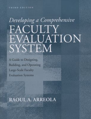 Developing a Comprehensive Faculty Evaluation System: A Guide to Designing, Building, and Operating Large-Scale Faculty Evaluation Systems 9781933371115