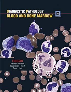 Diagnostic Pathology: Blood and Bone Marrow 9781931884273