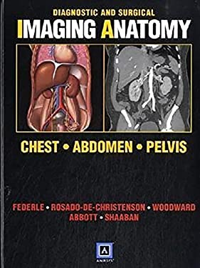 Diagnostic and Surgical Imaging Anatomy: Chest, Abdomen, Pelvis 9781931884334