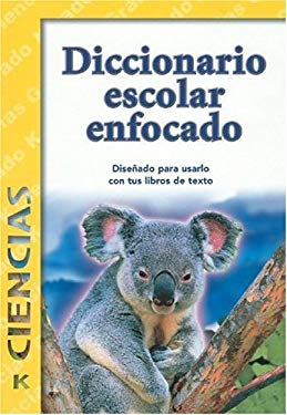 Diccionario Escolar Enfocado: Ciencias: Grado K 9781932554151