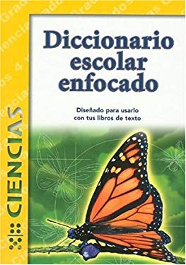Diccionario Escolar Enfocado: Ciencias: Grados 4 y 5 9781932554120