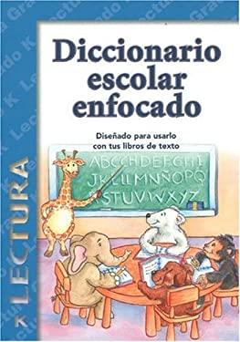 Diccionario Escolar Enfocado: Lectura-Grado K 9781932554038