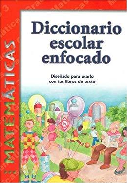 Diccionario Escolar Enfocado: Matematicas 9781932554052
