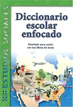 Diccionario Escolar Enfocado: Estudios Sociales: Grados 4 y 5