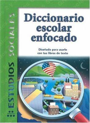Diccionario Escolar Enfocado: Estudios Sociales: Grados 2 y 3 9781932554090
