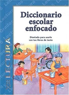 Diccionario Escolar Enfocado: Lectura: Grados 4 y 5 9781932554007