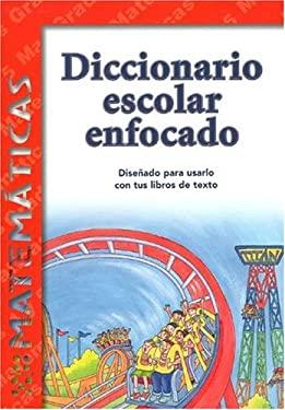 Diccionario Escolar Enfocado: Matematicas: Grados 4 y 5 9781932554045