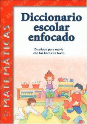 Diccionario Escolar Enfocado: Matematicas: Grados 1 y 2 9781932554069