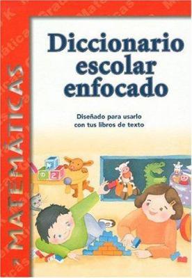 Diccionario Escolar Enfocado: Matematicas: Grado K 9781932554076