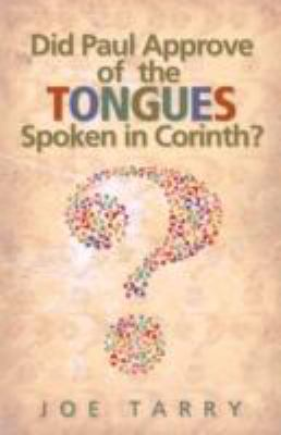 Did Paul Approve of the Tongues Spoken in Corinth? 9781934749197