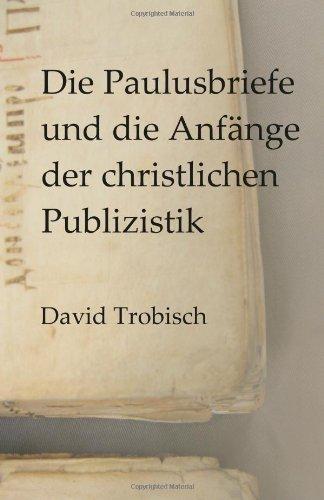Die Paulusbriefe Und Die Anfnge Der Christlichen Publizistik 9781931475464