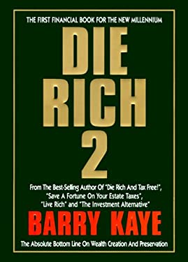 Die Rich 2: The Absolute Bottom Line on Wealth Creation and Preservation 9781930286009