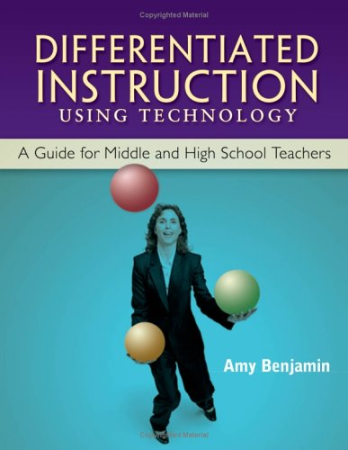 Differentiated Instruction Using Technology: A Guide for Middle & High School Teachers 9781930556836