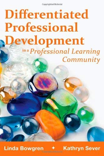 Differentiated Professional Development in a Professional Learning Community 9781934009611