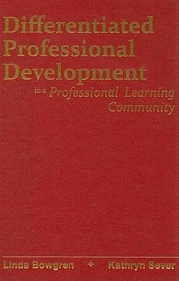 Differentiated Professional Development in a Professional Learning Community 9781935249276