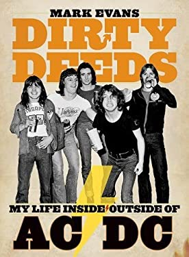 Dirty Deeds: My Life Inside/Outside of AC/DC 9781935950042