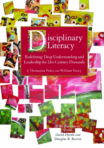 Disciplinary Literacy: Redefining Deep Understanding and Leadership for 21st-Century Demands 9781935588061