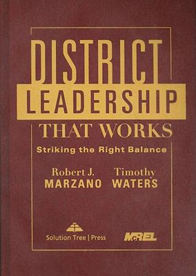 District Leadership That Works: Striking the Right Balance 9781935249269