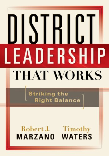 District Leadership That Works: Striking the Right Balance 9781935249191