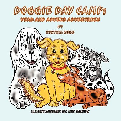 Doggie Day Camp: Verb and Adverb Adventures 9781935137221