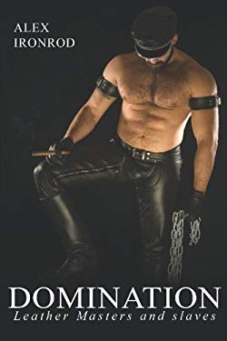 Domination - Leather Masters and Slaves 9781934625750