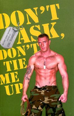 Don't Ask, Don't Tie Me Up: An Anthology 9781934187258