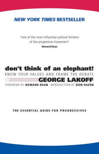 Don't Think of an Elephant: Know Your Values and Frame the Debate