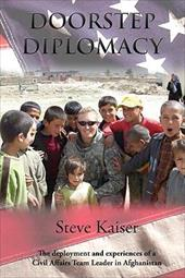 Doorstep Diplomacy: The Deployment and Experiences of a Civil Affairs Team Leader in Afghanistan