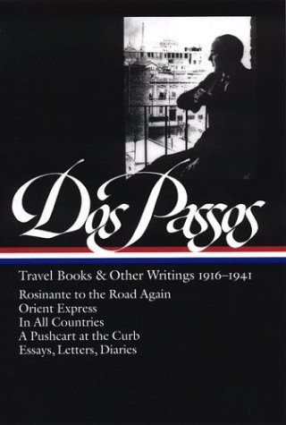 Dos Passos Travel Books and Other Writings: 1916-1941 9781931082402