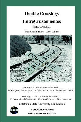 Double Crossings: Anthology of Research Articles Delivered At: 9th International Conference of Latino Cultures in North America 9781930879270