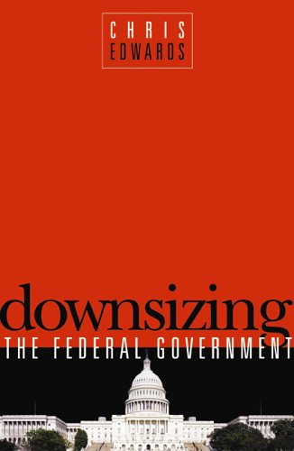 Downsizing the Federal Goverment 9781930865822