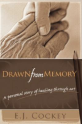 Drawn from Memory: A Personal Story of Healing Through Art 9781934925164