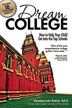Dream College: How to Help Your Child Get Into the Top Schools 9781932662481