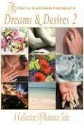 Dreams & Desires: A Collection of Romance Tales, Vol. 2 9781934069738