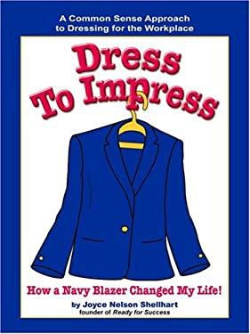 Dress to Impress: How a Navy Blazer Changed My Life! 9781931863094