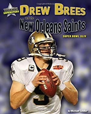 Drew Brees and the New Orleans Saints: Super Bowl XLIV 9781936088270