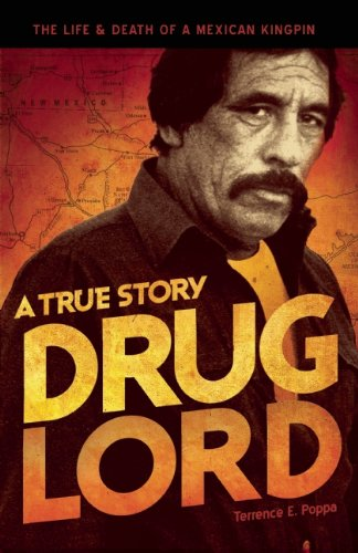 Drug Lord: A True Story: The Life & Death of a Mexican Kingpin 9781933693859
