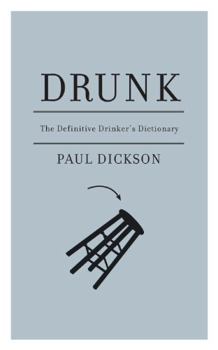 Drunk: The Definitive Drinker's Dictionary 9781933633756