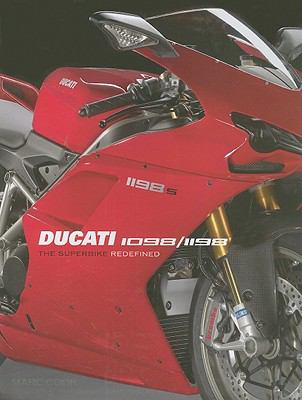 Ducati 1098/1198: The Superbike Redefined 9781935007067