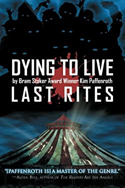 Dying to Live: Last Rites 9781934861714